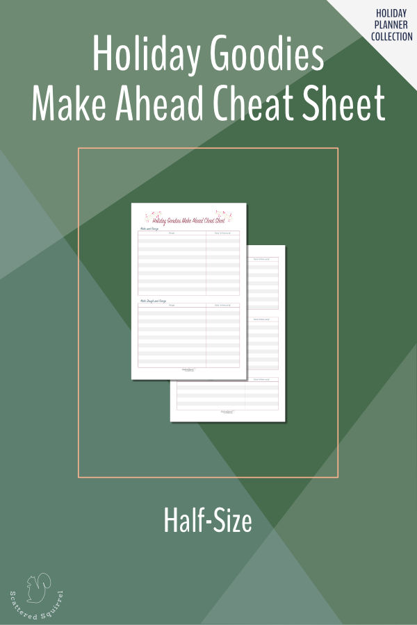 Save time baking during this holidays with the Make Ahead Cheat Sheet. This one is half letter size.