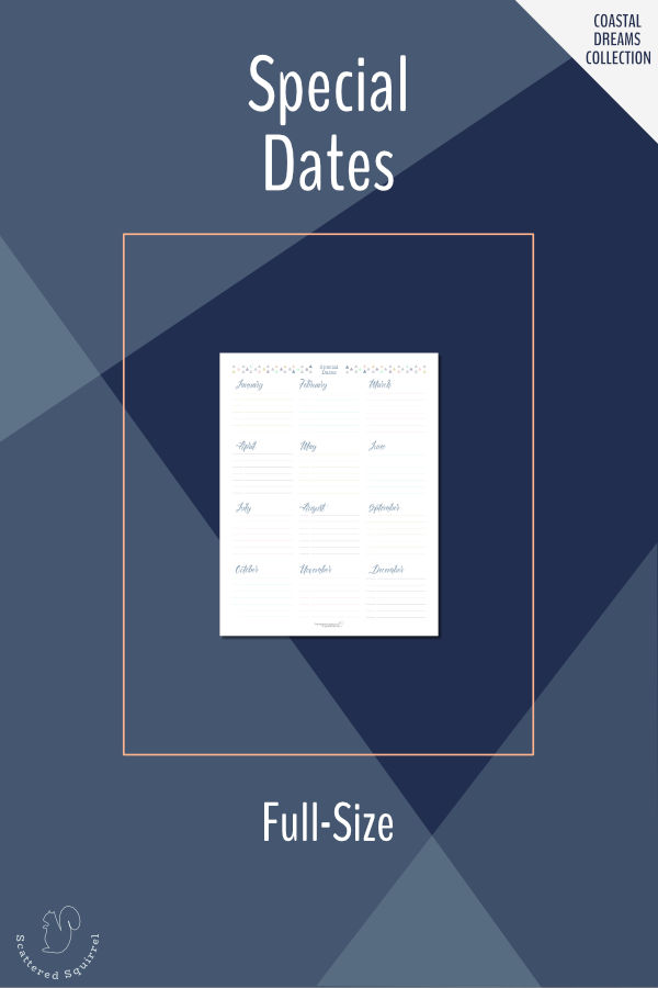 Store your important dates, birthdays, and anniversaries on this handy Special Date printables. Prints in letter size.