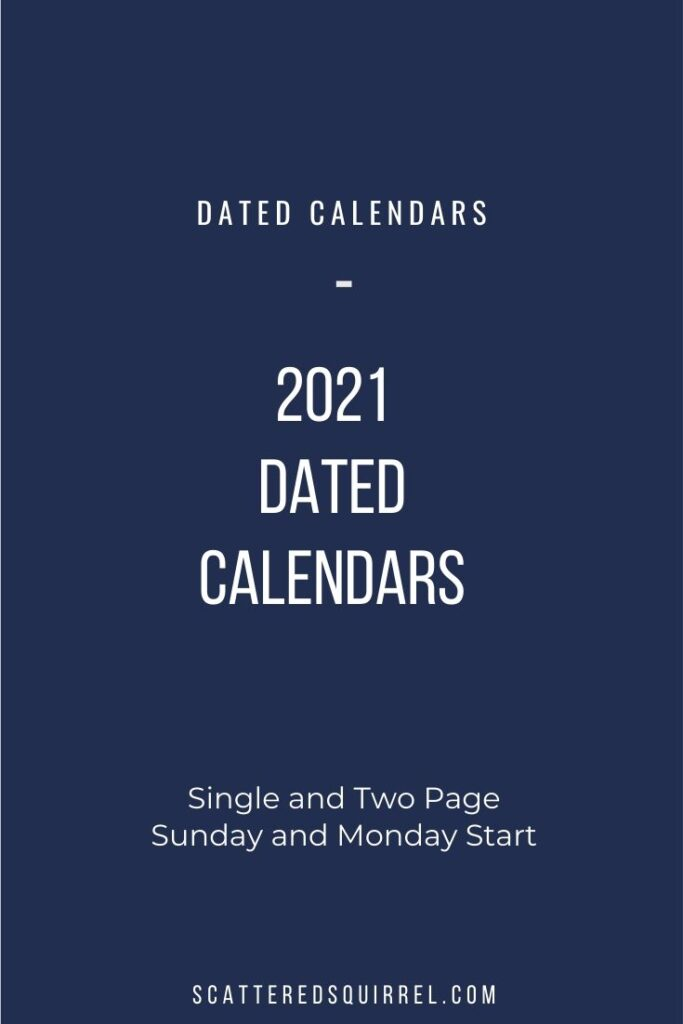 The dated calendar printables for 2021 are here. Choose from single or two pages per month, full or half-letter size, and a Sunday or Monday Start day.